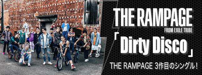 THE RAMPAGE from EXILE TRIBE(SG)「Dirty Disco」